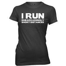 I Run Embarrassingly Short Distances Womens Ladies Funny T-Shirt
