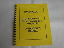 Caterpillar D4 Operator's Manual  Serial # 6U1 & 7U1  NEW - FREE SHIPPING