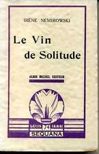 LITTERATURE. LE VIN DE SOLITUDE. IRENE NEMIROWSKI. 1935.