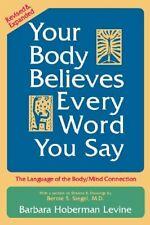 BERNIE S. SIEGEL, BARBARA HOBERMAN LEVINE - Your Body Believes ** Brand New **