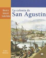 La Colonia de San Agustin Saint Augustine Colony (Hitos De La Historia De Estado