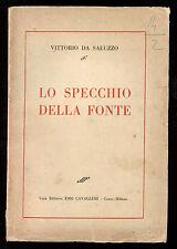 VITTORIO DA SALUZZO LO SPECCHIO DELLA FONTE EMO CAVALLERI 1933 POESIA I° EDIZ.