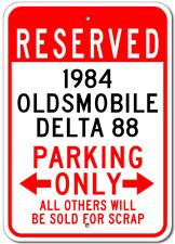 1984 84 OLDSMOBILE DELTA 88 Parking Sign