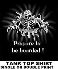PIRATE CARIBBEAN SKULL SWORD SKELETON PREPARE TO BE BOARDED TANK TOP T-SHIRT 14