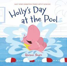 HOLLY'S DAY AT THE POOL - SHUM, BENSON (ILT)/ ARROW, CAROL - NEW HARDCOVER BOOK