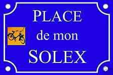 PLAQUE de RUE PLACE mobylette VELO SOLEX en ALU 15x20cm