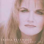 Thinkin' About You by Trisha Yearwood (CD, Mar-2003, MCA)