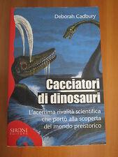 CADBURY,Cacciatori di dinosauri, SIRONI, 1A ED., 2004 (A2)