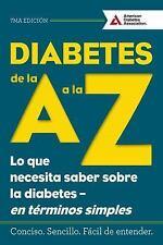 Diabetes de la A a la Z (Diabetes A to Z): Lo que necesita saber sobre la dia...