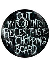 Chopping Board Cut My Food Into Pieces Circular Glass