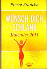 Franckh, Pierre – Wünsch dich schlank KALENDER 2011 neu