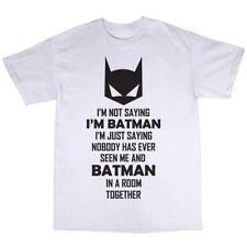 I'm Not Saying I'm Bat Man T-Shirt Batman