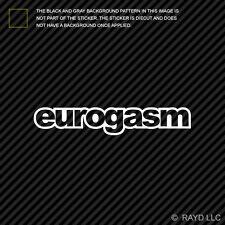 Eurogasm Sticker Die Cut Decal euro dub oem+