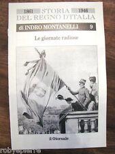 Indro Montanelli Storia del regno d'Italia 1861 1946 LE GIORNATE RADIOSE n 9