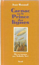 J. Rouaud - CARNAC ou le PRINCE des LIGNES - images de N. Novi