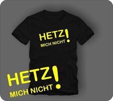"""Funshirt """"Hetz mich nicht"""""""