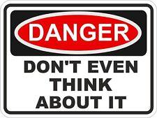 1x DANGER DONT EVEN THINK WARNING FUNNY VINYL STICKER 1