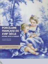 Porcelaine Française du XVIIIe siècle, Histoire Motifs Marques