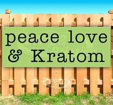 PEACE LOVE & KRATOM Advertising Vinyl Banner Flag Sign Many Sizes