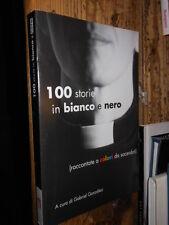 100 Storie in bianco e nero G. Gonzàlez 2010  L10 ^