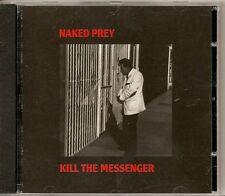 NAKED PREY Kill The Messenger RARE CD ALB CARAGE ROCK