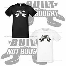 Built Not Bought Tshirt Auto Race Car Premium Mens Cotton Shirt All Sizes S XXXL