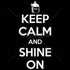 Keep Calm & Shine On Moonshine Whiskey Funny T-Shirt Tee