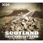 Various Artists - Scotland This Ancient Land (2006) 3 CD Box Set