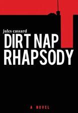 NEW Dirt Nap Rhapsody by Jules Cassard