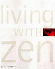 Living with Zen: Interiors, Gardens, Food, Baholyodhin, Ou Hardback Book The