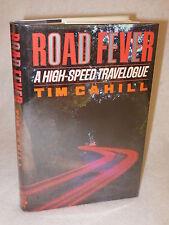 Tim Cahill  ROAD FEVER  Random House  1991  First Edition   HC/DJ