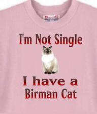 Birman Cat T Shirt - I'm Not Single I Have A Birman Cat - Adopt A Dog