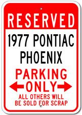 1977 77 PONTIAC PHOENIX Parking Sign