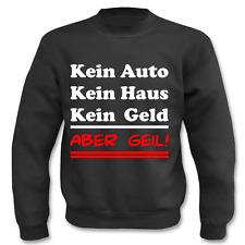 Pullover Kein Auto..... Aber Geil I Fun I Lustig I Sprüche I Sweatshirt
