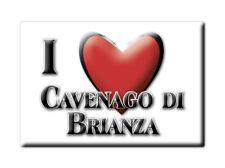 CALAMITA LOMBARDIA FRIDGE MAGNETE SOUVENIR I LOVE CAVENAGO DI BRIANZA (MI)--