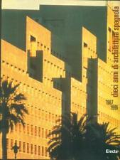 DIECI ANNI DI ARCHITETTURA SPAGNOLA 1987 1996  PAOLA PISAPIA ELECTA 1998