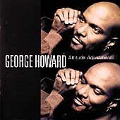 1 of 1 - GEORGE HOWARD (SAX) - ATTITUDE ADJUSTMENT NEW CD
