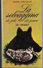 Portalupi, La selvaggina da pelo e da penna in cucina. editrice nord 1970