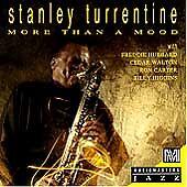 More Than a Mood; Stanley Turrentine 1999 CD, Jazz Saxophone, Freddie Hubbard, C