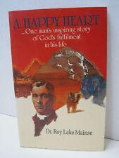 A Happy Heart by Dr. Roy Lake Mainse