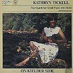 Kathryn Tickell - On Kielder Side: Rare Saydisc CD Northumbrian Pipes