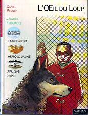 L'Oeil Du Loup  * Daniel PENNAC * Pleine Lune NATHAN * roman Jeunesse