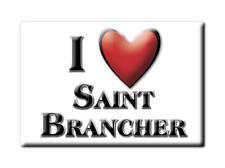 MAGNETS FRANCE - PICARDIE SOUVENIR AIMANT I LOVE SAINT BRANCHER (YONNE)