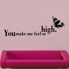 You Make Me Feel So High Decal Vinyl Wall Sticker Art Home Sayings Popular