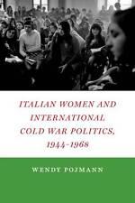 Italian Women and International Cold War Politics, 1944-1968, Pojmann, Wendy, Go
