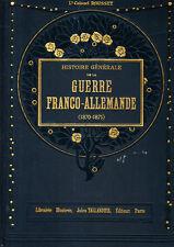 C1 Rousset HISTOIRE GENERALE GUERRE FRANCO ALLEMANDE 1870 1871 Complet ILLUSTRE