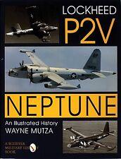 Book - Lockheed P2V Neptune : An Illustrated History by Wayne Mutza