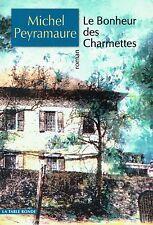 MICHEL PEYRAMAURE / LE BONHEUR DES CHARMETTES / TBE