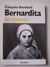 Bernardita su historia - Françoise Bouchard (espagnol)