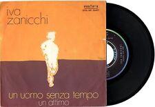 IVA ZANICCHI disco 45 giri UN UOMO SENZA TEMPO + UN ATTIMO Made in Italy 1970